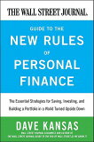 The Wall Street Journal Guide to the New Rules of Personal Finance: Essential Strategies f