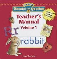 SaxonPhonics&Spelling2:TeacherEditionGrade2Vol.12006