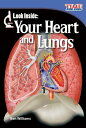 Look Inside: Your Heart and Lungs (Early Fluent Plus) LOOK INSIDE 2/E (Time for Kids: Nonfiction Readers)