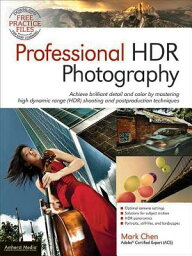 Professional HDR Photography: Achieve Brilliant Detail and Color by Mastering High Dynamic Range (HD PROFESSIONAL HDR PHOTOGRAPHY [ Mark Chen ]