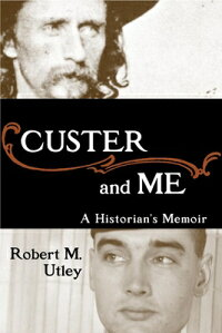 Custer_and_Me��_A_Historian��s_M