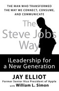 The Steve Jobs Way: Ileadership for a New Generation STEVE... at rakuten: 9781593156398