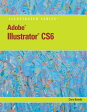 Adobe Illustrator Cs6 Illustrated with Online Creative Cloud Updates [ Chris Botello ]