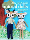 Sew Your Own Animal Dolls: 25 Creative Dolls to Make and Give SEW YOUR OWN ANIMAL DOLLS Louise Kelly