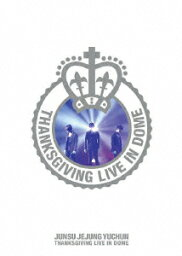 THANKSGIVING LIVE IN DOME 【通常仕様】 [ <strong>ジュンス</strong>/ジェジュン/ユチョン ]