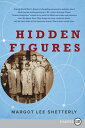 Hidden Figures: The American Dream and the Untold Story of the Black Women Mathematicians Who Helped HIDDEN FIGURES -LP Margot Lee Shetterly