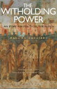 The Withholding Power: An Essay on Political Theology WITHHOLDING POWER (Political Theologies) [ Massimo Cacciari ]