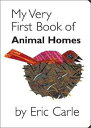 My Very First Book of Animal Homes MY VERY FBO ANIMAL HOMES-BOARD [ Eric Carle ]