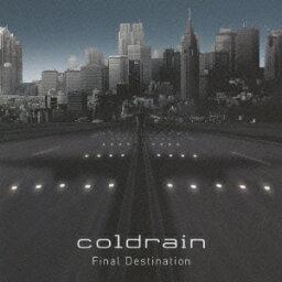 Final Destination [ <strong>coldrain</strong> ]