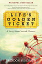 Life 039 s Golden Ticket: A Story about Second Chances LIFES GOLDEN TICKET Brendon Burchard