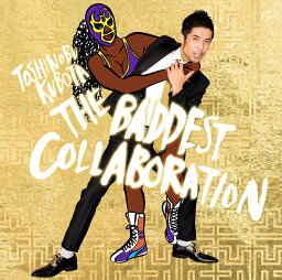 THE BADDEST 〜Collaboration〜 (初回限定盤 2CD+DVD) [ <strong>久保田利伸</strong> ]