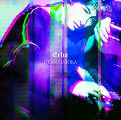 Echo (初回限定盤B CD+DVD) [ DEAN FUJIOKA ]
