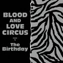 BLOOD AND LOVE CIRCUS The Birthday