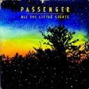 【輸入盤】All The Little Lights [ Passenger (Mike Rosenberg) ]
