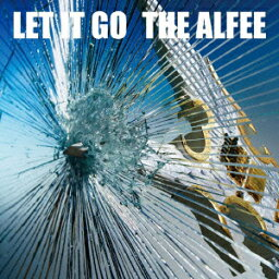 Let It Go(C) [ <strong>THE</strong> <strong>ALFEE</strong> ]