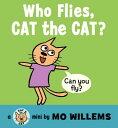 Who Flies, Cat the Cat? WHO FLIES CAT THE CAT-BOARD (Cat the Cat (Hardcover))