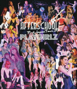 AFTERSCHOOL First Japan Tour 2012 -PLAYGIRLZ-��Blu-ray��