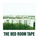 THE BED ROOM TAPE [ THE BED ROOM TAPE ]