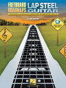 Fretboard Roadmaps - Lap Steel Guitar: The Essential Patterns That All Great Steel Players Know and [ Fred Sokolow ]