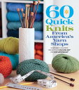 60 Quick Knits from America's Yarn Shops: Everyone's Favorite Projects in Cascade 220 and 220 Superw 60 QUICK KNITS FROM AMER YARN (60 Quick Knits Collection) [ Sixth&spring Books ]