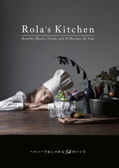 Rola's Kitchen 54 Healthy and Stylish