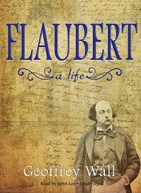 Flaubert��_A_Life