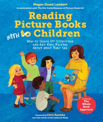 Reading Picture Books with Children: How to Shake Up Storytime and Get Kids Talking about What They READING PICT BKS W/CHILDREN [ Megan Dowd Lambert ]