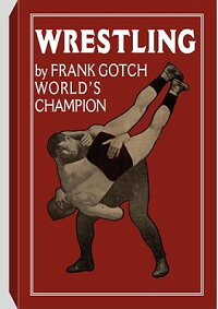 Wrestling_by_Frank_Gotch��_Worl