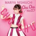 Chu Chu/HellO (初回限定盤 CD+DVD) [ 西内まりや ]