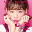 Chu Chu/HellO (Chu Chu盤 CD+DVD) [ 西内まりや ]