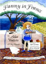 Fanny in France: Travel Adventures of a Chef's Daughter, with Recipes