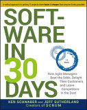 【】Software in 30 Days∶ How Agile Managers Beat the Odds, Delight Their Customers, and Leave Competit[Software in 30 Days: How Agile Managers Beat the Odds, Delight Their Customers, and Leave ]