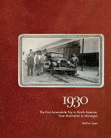 1930: The First Automobile Trip in North America, from Manhattan to Managua 1930 [ Arthur Lyon ]