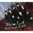 【先着特典】White Love (通常盤) (B6ノート付き) [ Hey! Say! JUMP