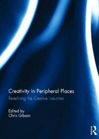 CreativityinPeripheralPlaces:RedefiningtheCreativeIndustries