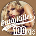 Party Killer -100 MIX- mixed by DJ ROC THE MASAKI [ DJ ROC THE MASAKI ]