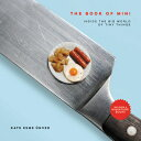 The Book of Mini: Inside the Big World of Tiny Things BK OF MINI [ Kate Esme Unver ]