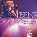 Bitter & Sweet Release Tour FINAL(CD+DVD) [ BENI ]