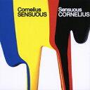 SENSUOUS [ CORNELIUS ]