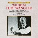 ワーグナー:楽劇≪ニーベルングの指環≫ハイライト ヴィルヘルム フルトヴェングラー