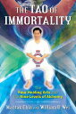 The Tao of Immortality: The Four Healing Arts and the Nine Levels of Alchemy TAO OF IMMORTALITY [ Mantak Chia ]