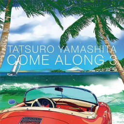 COME ALONG 3 [ <strong>山下達郎</strong> ]