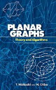PLANAR GRAPHS: THEORY AND ALGORITHMS [ T. NISHIZEKI ]