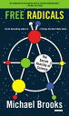 Free Radicals: The Secret Anarchy of Science FREE RADICALS [ Michael Brooks ]