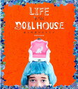 LIFE in the DOLL HOUSE お人形遊びのススメ オダニミユキ
