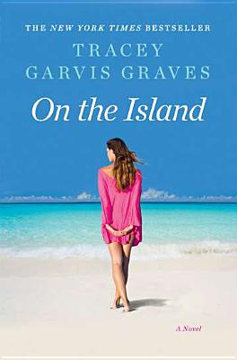 On the Island ON THE ISLAND [ Tracey Garvis Graves ]