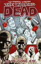 The Walking Dead Volume 1: Days Gone Bye WALKING DEAD V01 WALKING DEAD (Walking Dead (6 Stories)) [ Robert Kirkman ]