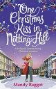 ショッピングheartwarming One Christmas Kiss in Notting Hill_ A Feel-Good, Heartwarming Christmas Romance 1 XMAS KISS IN NOTTING HILL [ Mandy Baggot ]