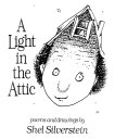 A Light in the Attic LIGHT IN THE ATTIC [ Shel Silverstein ]