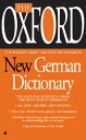 The Oxford New German Dictionary: The Essential Resource, Revised and Updated OXFORD NEW GERMAN DICT Oxford University Press